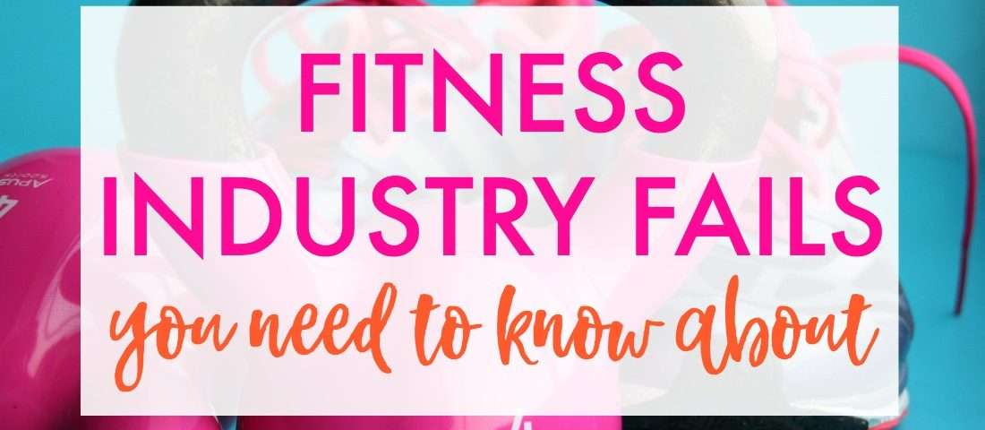 Are these fitness industry fails affecting you?