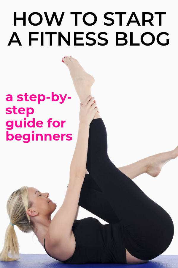 how to start a fitness blog tutorial and guide