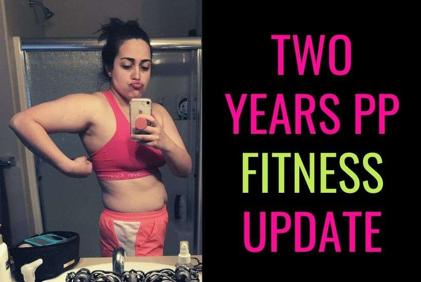 TWO YEAR POSTPARTUM FITNESS UPDATE